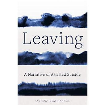 Leaving - A Narrative of Assisted Suicide by Anthony Stavrianakis - 97