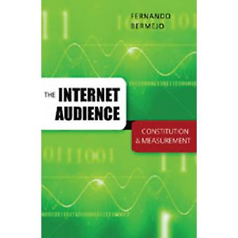 The Internet Audience - Constitution and Measurement by Fernando Berme