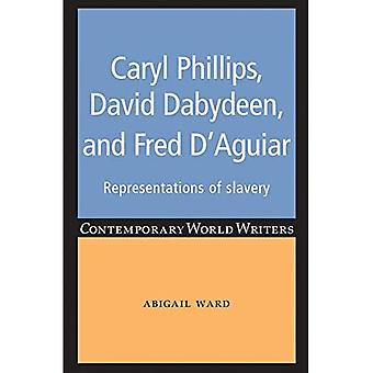 Caryl Phillips, David Dabydeen and Fred D'Aguiar (Contemporary World Writers)