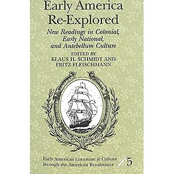 Ponownie zbadać wczesnych Ameryka: Nowe odczyty w kolonialnej, początek krajowych i Antebellum kultury (wczesnej literatury amerykańskiej...