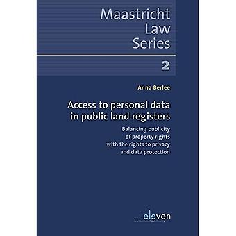 Access to Personal Data in� Public Land Registers: Balancing publicity of property rights with the rights to privacy and data� protection (Maastricht Law Series)