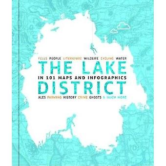 The Lake District in 101 Maps and Infographics by Felton & David