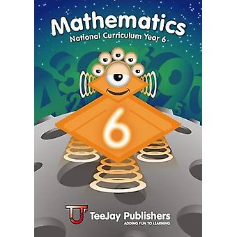 TeeJay Mathematics National Curriculum Year 6 Second Edition by Thoma