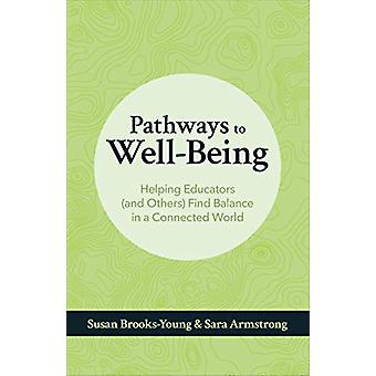 Pathways to Well-Being - Helping Educators (and Others) Find Balance i