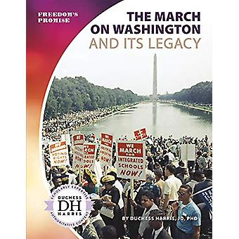 The March on Washington and Its Legacy by Duchess Harris - JD - PhD -