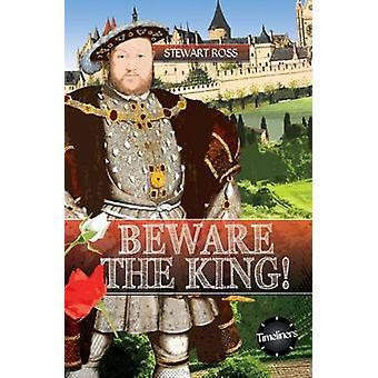 Pas op voor de koning door Stewart Ross