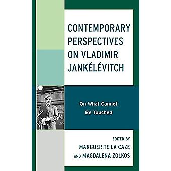 Hedendaagse perspectieven op Vladimir Jankelevitch - On What Cannot Be