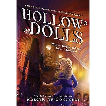 Hollow Dolls by MarcyKate Connolly - 9781492688198 Book