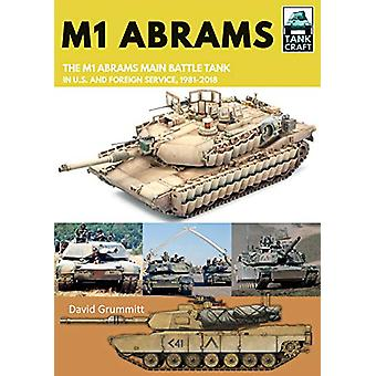 M1 Abrams - The US's Main Battle Tank in American and Foreign Service