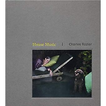 House Music by Charles Rozier - 9781911306559 Book