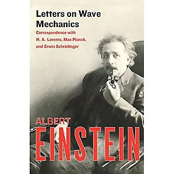 Letters on Wave Mechanics: Correspondence with H. A. Lorentz, Max Planck, and Erwin Schroedinger