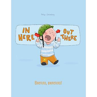 In here out there    Childrens Picture Book EnglishUkrainian Bilingual EditionDual Language by Translated by Sandra Hamer & Translated by Daryna V Temerbek & Translated by Galina Konstantinovna Zakharova