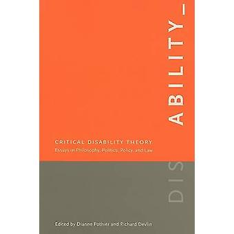 Critical Disability Theory  Essays in Philosophy Politics Policy and Law by Edited by Dianne Pothier & Edited by Richard Devlin