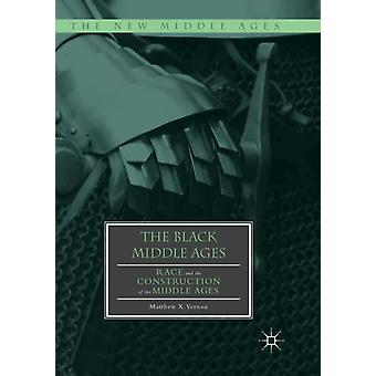 The Black Middle Ages by Vernon & Matthew X.