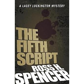 The Fifth Script - The Lacey Lockington Series - Book One by Ross H. S