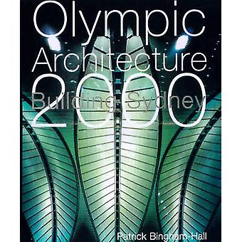 Olympic Architecture  Building Sydney 2000 by Patrick Bingham Hall