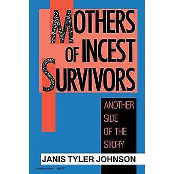 Insestin äiti selviytyjät - Janis Tylerin tarinan toinen puoli
