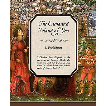 The Enchanted Island of Yew by L Frank Baum - 9781438504278 Book
