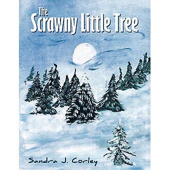 The Scrawny Little Tree by Sandra J. Corley - 9781449712747 Book