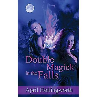 Double Magick in the Falls by April Hollingworth - 9781628307351 Book