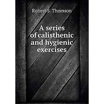 A Series of Calisthenic and Hygienic Exercises by Robert S Thomson -