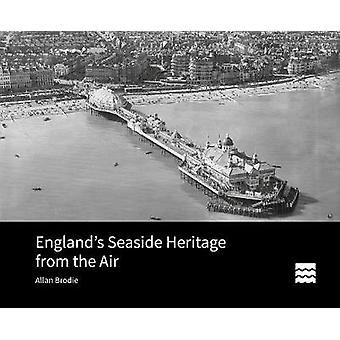 England's Seaside Heritage from the Air Historic England