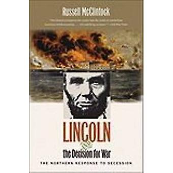 Lincoln and the Decision for War door Russell McClintock