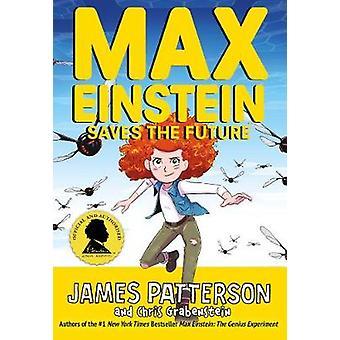 Max Einstein Saves the Future Max Einstein Series