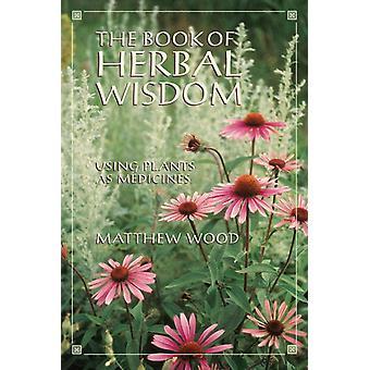 Boek van kruiden wijsheid 9781556432323