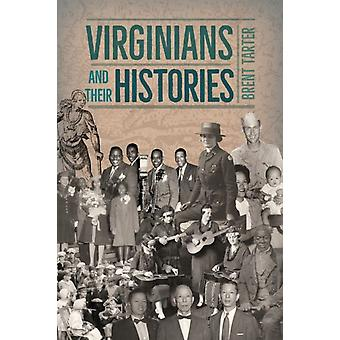 Virginians and Their Histories by Brent Tarter
