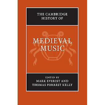 The Cambridge History of Medieval Music 2 Volume Hardback Set by Edited by Mark Everist & Edited by Thomas Forrest Kelly