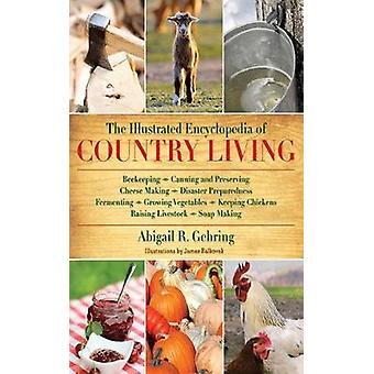الموسوعة المصورة للعيش في الريف من قبل Gehring وأبيغيل