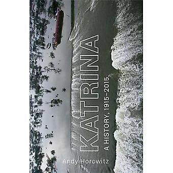 Katrina - A History 1915-2015