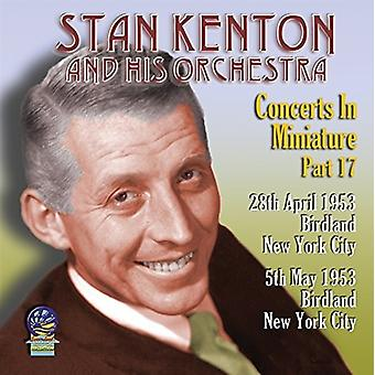 Stan Kenton & His Orchestra - Concerts in Miniature Part 17 [CD] USA import
