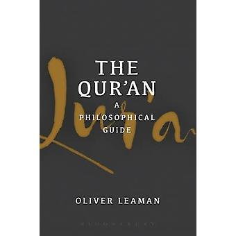 Quran A Philosophical Guide by Oliver Leaman