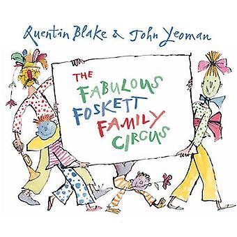 De fantastische Foskett familie Circus door John Yeoman & Quentin Blake