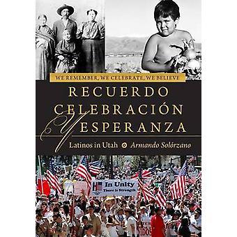 We Remember - We Celebrate - We Believe / Recuerdo - Celebracion - y