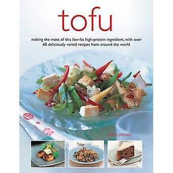 Tofu - at gøre mest muligt ud af denne fedtfattige høj-protein ingrediens - med