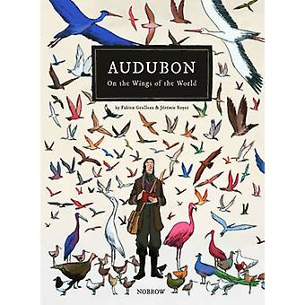 On the Wings of the World - Audubon by Fabien Grolleau - Jeremie Royer