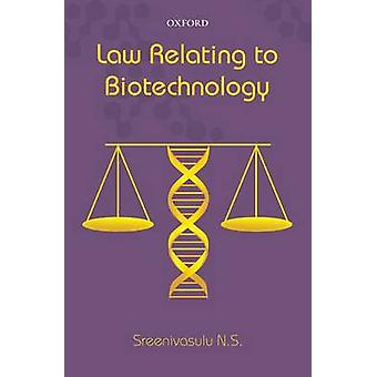 Law Relating to Biotechnology by N.S. Sreenivasulu - 9780199467488 Bo