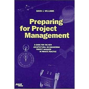 Preparing for Project Management - A Guide for the New Architectural E