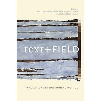 Texte + champ - Innovations dans une méthode rhétorique de Sara L McKinnon - R