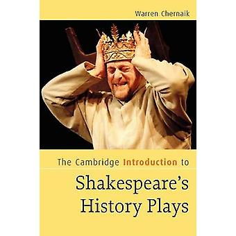 The Cambridge Introduction to Shakespeare's History Plays by Warren C