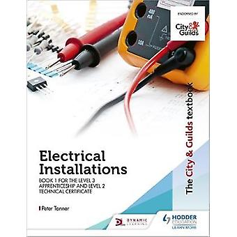 The City & Guilds Textbook - Book 1 Electrical Installations for t