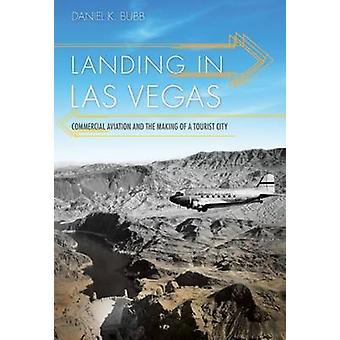Atterrissage à Las Vegas - l'Aviation commerciale et la fabrication d'un touriste
