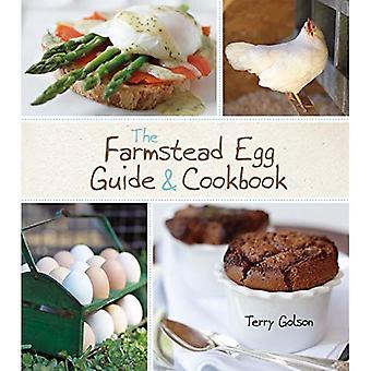 Farmstead Egg Guide & Cookbook, The