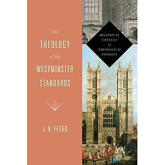 The Theology of the Westminster Standards (A Refo500 Book)