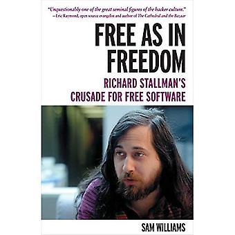Libre comme dans liberté: croisade de Stallman pour le logiciel libre