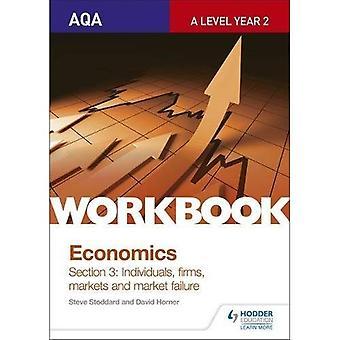 AQA A-Level Economics Workbook Section 3: Individuals, firms, markets and market failure