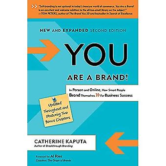 You Are a Brand!: How Smart People Brand Themselves for Business Success (UPDATED SECOND EDITION)